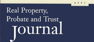 Real Property, Probate and Trust Journal